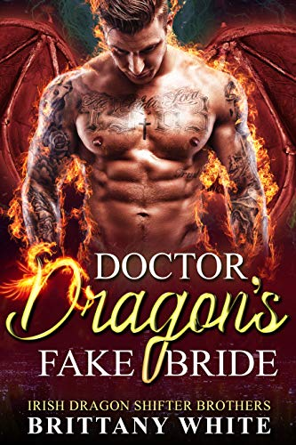 Book Cover of Doctor Dragon's Fake Bride (Irish Dragon Shifter Brothers Book 2)