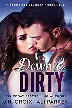 Book Cover of Down and Dirty (Shameless Southern Nights Book 1)