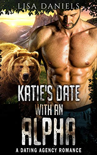 Book Cover of Katie's Date with an Alpha: A Dating Agency Romance (Date Monsters for Alphas Book 1)