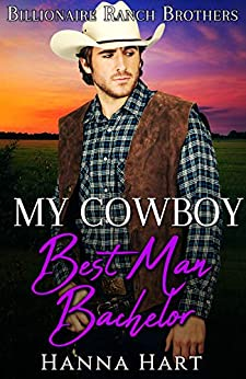 Book Cover of My Cowboy Best Man Bachelor (Billionaire Ranch Brothers Book 4)