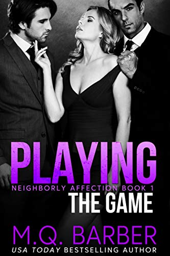Book Cover of Playing the Game: Neighborly Affection Book 1