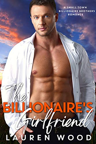 Book Cover of The Billionaire's Girlfriend (A Small Town Billionaire Brothers Book 2)