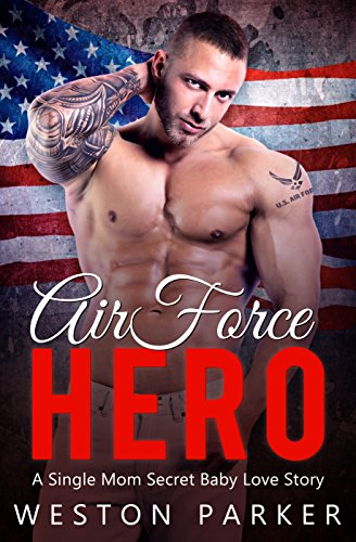 Book Cover of Air Force Hero: A Military Secret Baby Novel