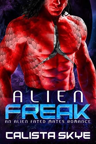 Book Cover of Alien Freak: An Alien Fated Mates Romance (Alien Abductors Book 2)