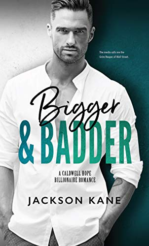 Book Cover of Bigger and Badder (A Caldwell Hope Billionaire Romance)