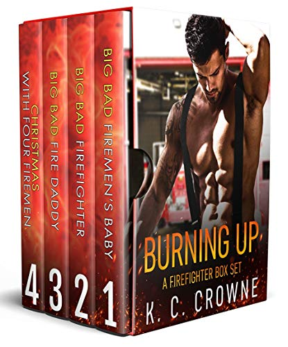 Book Cover of Burning Up: Firefighter Contemporary Romance Series Box Set