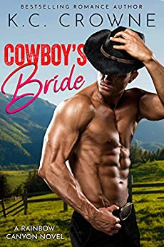 Book Cover of Cowboy's Bride: A Secret Baby, Ranch Western Romance (Rainbow Canyon Cowboys Book 6)