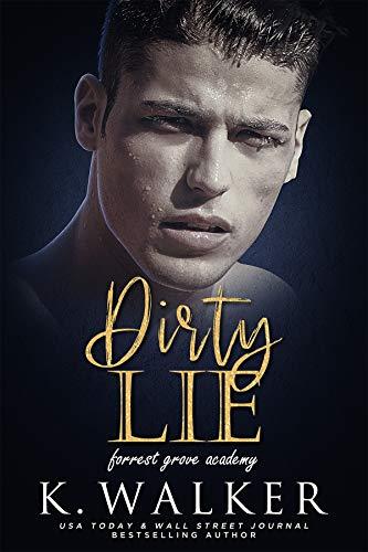 Book Cover of Dirty Lie: A High School Bully Romance (Forrest Grove Academy Book 1)