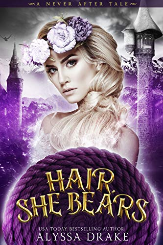 Book Cover of Hair, She Bears: A Dark and Twisted Rapunzel Retelling (A Never After Tale)