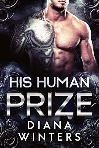 Book Cover of His Human Prize: A Sci-Fi Alien Romance (Argentum Alien Warriors Book 1)