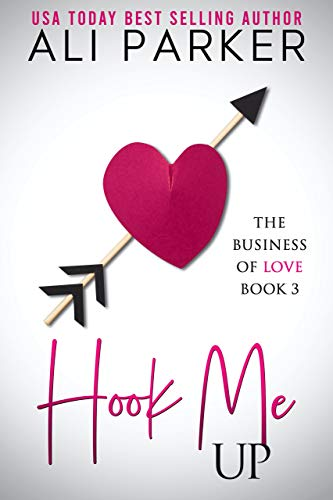 Book Cover of Hook Me Up (Business Of Love Book 3)