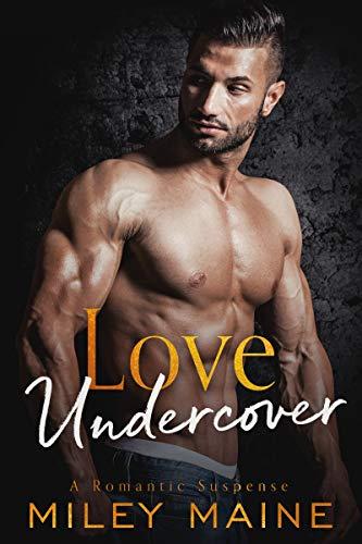 Book Cover of Love Undercover: A Romantic Suspense (Sinful Temptation Book 2)