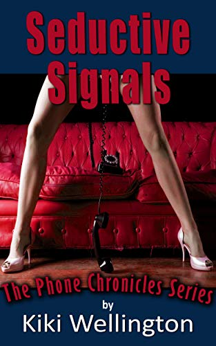 Book Cover of Seductive Signals (The Phone Chronicles Series)