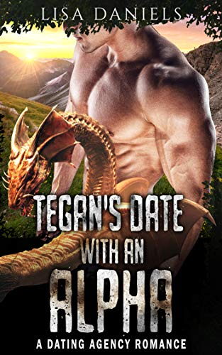 Book Cover of Tegan's Date with an Alpha: A Dating Agency Romance (Date Monsters for Alphas Book 3)