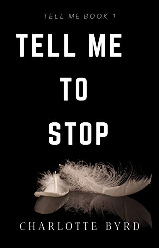 Book Cover of Tell me to stop
