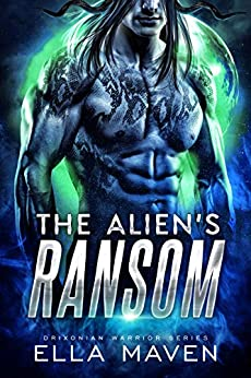 Book Cover of The Alien's Ransom: A SciFi Alien Warrior Romance (Drixonian Warriors Book 1)