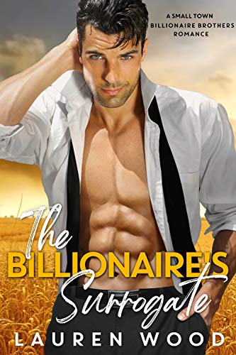 Book Cover of The Billionaire's Surrogate (A Small Town Billionaire Brothers Book 3)