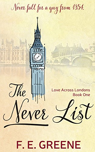 Book Cover of The Never List: Love Across Londons Book One