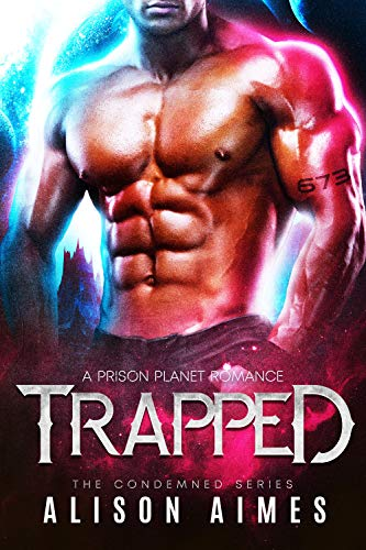 Book Cover of Trapped: A Prison Planet Romance (The Condemned Series Book 1)