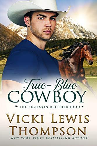 Book Cover of True-Blue Cowboy (The Buckskin Brotherhood Book 4)