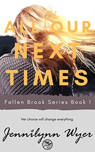 Book Cover of All Our Next Times: Fallen Brook Series: Book 1