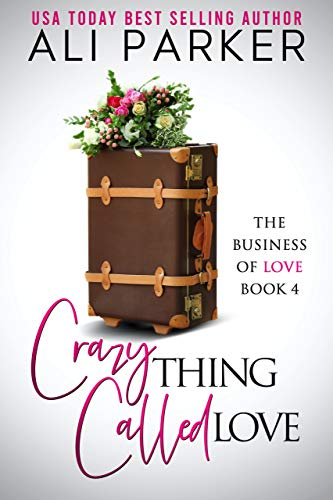 Book Cover of Crazy Thing Called Love (Business Of Love Book 4)