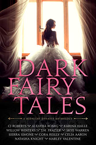 Book Cover of Dark Fairy Tales: A Midnight Dynasty Anthology