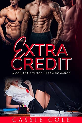 Book Cover of Extra Credit: A College Reverse Harem Romance