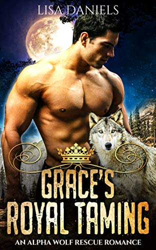 Book Cover of Grace's Royal Taming : An Alpha Wolf Rescue Romance (Northern Realm Royal Wolves Book 1)