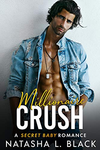 Book Cover of Millionaire Crush: A Secret Baby Romance (Freeman Brothers Book 3)