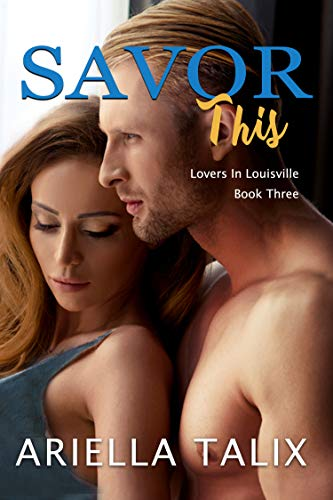 Book Cover of Savor This (Lovers in Louisville Book 3)