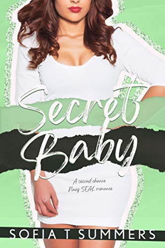 Book Cover of Secret Baby: A Second Chance Navy SEAL Romance (Forbidden First Times Book 4)