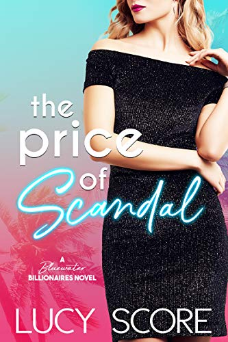 Book Cover of The Price of Scandal: A Bluewater Billionaires Romantic Comedy