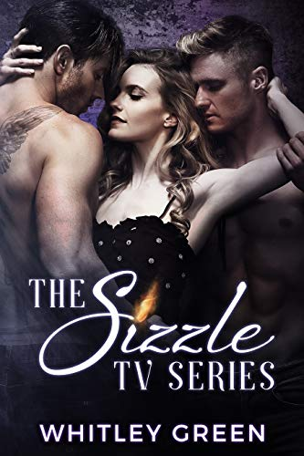 Book Cover of The Sizzle TV Series (Books 1-3): A Menage Romance Collection