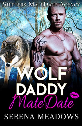 Book Cover of Wolf Daddy MateDate: Shifters MateDate Agency