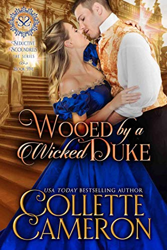 Book Cover of Wooed by a Wicked Duke: A Regency Romance (Seductive Scoundrels Book 5)