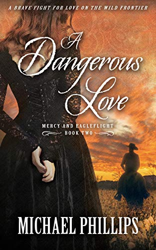 Book Cover of A Dangerous Love (Mercy & Eagleflight Book 2)