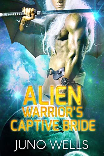 Book Cover of Alien Warrior's Captive Bride: A SciFi Alien Romance (Draconian Warriors Book 1)