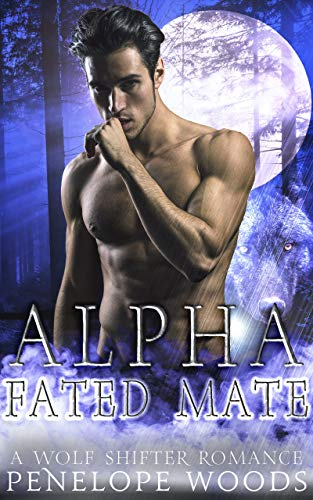 Book Cover of Alpha Fated Mate: A Wolf Shifter Romance