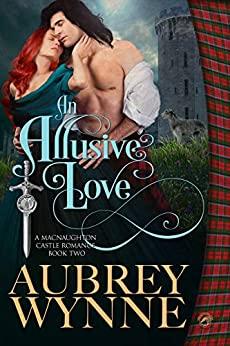 Book Cover of An Allusive Love (A MacNaughton Castle Romance Book 2)