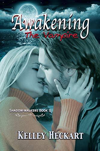 Book Cover of Awakening the Vampire: A Shadow-walkers vampire romance