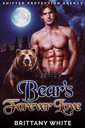 Book Cover of Bear's Forever Love (Shifter Protection Agency Book 4)