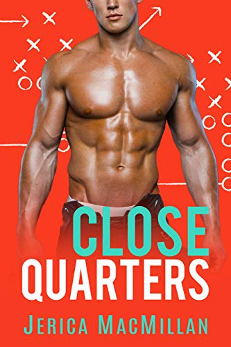 Book Cover of Close Quarters (PLAYERS OF MARYCLIFF UNIVERSITY Book 2)