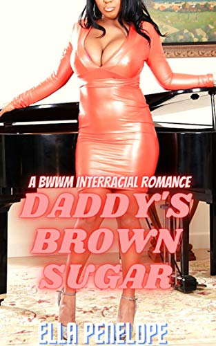 Book Cover of Daddy's Brown Sugar: Book 2: A BWWM Interracial Romance (The Caramel Series)