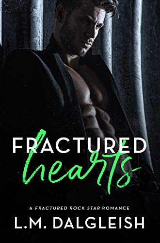 Book Cover of Fractured Hearts: A Fractured Rock Star Romance