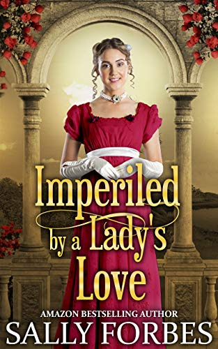 Book Cover of Imperiled by a Lady's Love: A Historical Regency Romance Book
