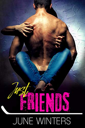 Book Cover of Just Friends: A Best Friends to Lovers Hockey Romance (Dallas Devils Book 5)