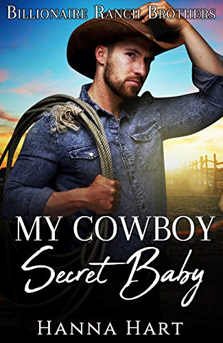 Book Cover of My Cowboy's Secret Baby: A Sweet Clean Cowboy Billionaire Romance (Billionaire Ranch Brothers Book 6)