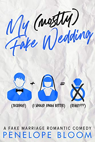 Book Cover of My (Mostly) Fake Wedding: A Fake Marriage Romantic Comedy (My (Mostly) Funny Romance Series Book 2)