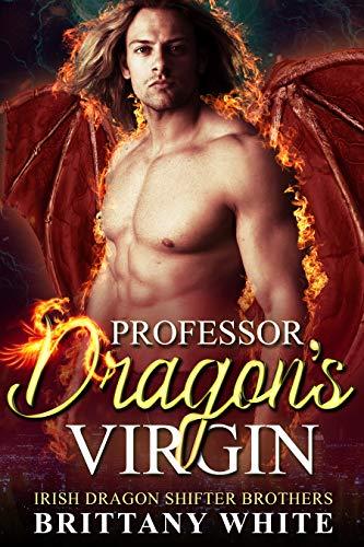 Book Cover of Professor Dragon's Virgin (Irish Dragon Shifter Brothers Book 5)